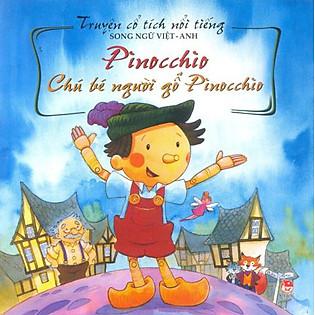 Truyện Cổ Tích Nổi Tiếng (Song Ngữ Việt Anh) - Chú Bé Người Gỗ Pinocchio (Tái Bản 2014)