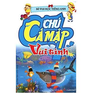 Bé Vui Học Tiếng Anh - Chú Cá Mập Vui Tính
