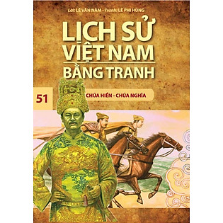 Lịch Sử Việt Nam Bằng Tranh (Tập 51) - Chúa Hiền Chúa Nghĩa