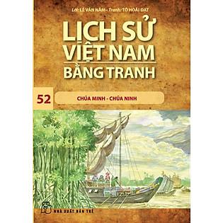 Lịch Sử Việt Nam Bằng Tranh (Tập 52) - Chúa Minh Chúa Ninh