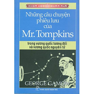 Khoa Học Khám Phá - Những Câu Chuyện Phiêu Lưu Của Mr. Tompkins