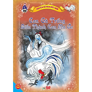Truyện Cổ Tích Việt Nam - Con Gà Trống Biến Thành Ma Ác