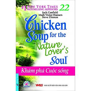 Chicken Soup For The Soul 22 - Khám Phá Cuộc Sống (Tái Bản)