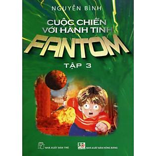 Cuộc Chiến Với Hành Tinh Fantom (Tập 3)