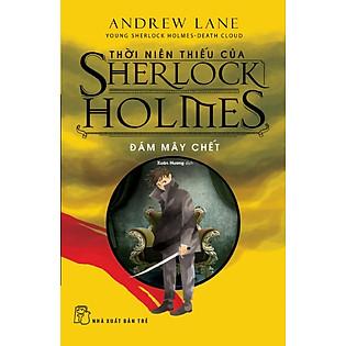 Thời Niên Thiếu Của Sherlock Holmes - Đám Mây Chết