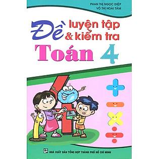 Đề Luyện Tập Và Kiểm Tra Toán Lớp 4