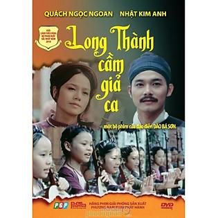 Phim Việt Nam: Long Thành Cầm Giả Ca (DVD)