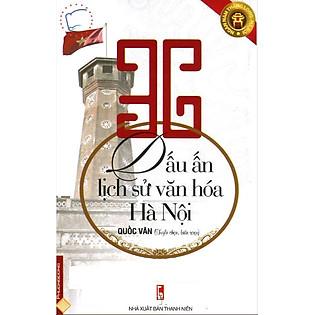 36 Dấu Ấn Lịch Sử Văn Hóa Hà Nội