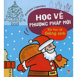 Học Vẽ Phương Pháp Mới - Em Học Vẽ Giáng Sinh (Tái Bản 2014)