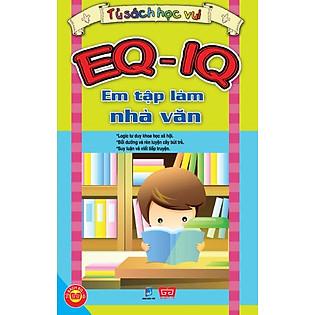EQ - IQ Em Tập Làm Nhà Văn