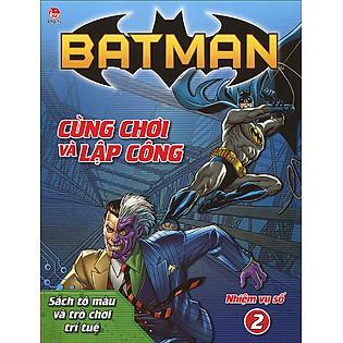 Batman - Cùng Chơi Và Lập Công - Nhiệm Vụ Số 2