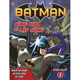 Batman - Cùng Chơi Và Lập Công - Nhiệm Vụ Số 1