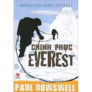 Những Cuộc Chinh Phục Vĩ Đại - Chinh Phục Everest