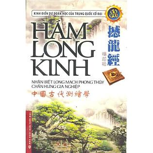 Hám Long Kinh - Nhận Biết Long Mạch Phong Thuỷ Chấn Hưng Gia Nghiệp