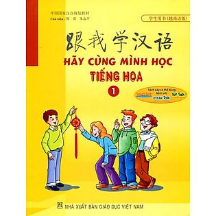 Hãy Cùng Mình Học Tiếng Hoa - Tập 1
