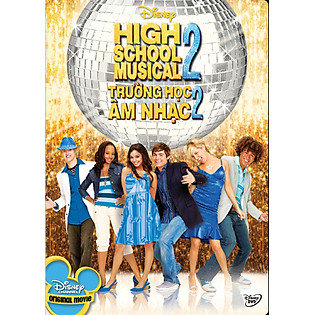 Trường Học Âm Nhạc 2 - High School Musical 2 (DVD)