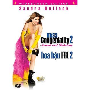 Hoa Hậu FBI 2 - Miss Congeniality 2(DVD)