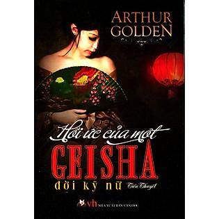 Hồi Ức Của Một Geisha - Đời Kỹ Nữ (Tái Bản 2014)