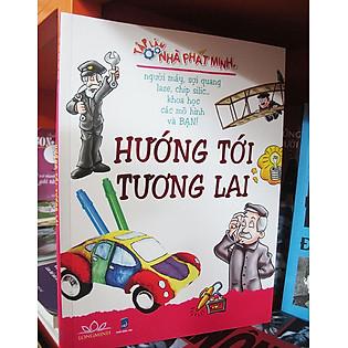 Hướng Tới Tương Lai - Tập Làm Nhà Phát Minh