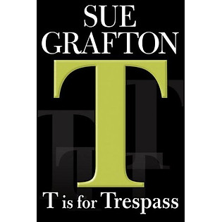 T Is For Trespass (Kinsey Millhone Mysteries)