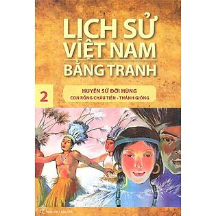 Lịch Sử Việt Nam Bằng Tranh Tập 2: Huyền Sử Đời Hùng (Tái Bản)