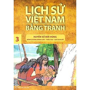Lịch Sử Việt Nam Bằng Tranh Tập 3: Huyền Sử Đời Hùng (Tái Bản)