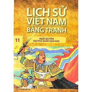 Lịch Sử Việt Nam Bằng Tranh Tập 11: Ngô Quyền Đại Phá Quân Nam Hán (Tái Bản)