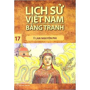 Lịch Sử Việt Nam Bằng Tranh Tập 17 : Ỷ Lan Nguyên Phi (Tái Bản)