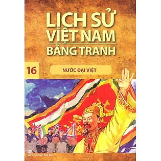 Lịch Sử Việt Nam Bằng Tranh Tập 16: Nước Đại Việt (Tái Bản)