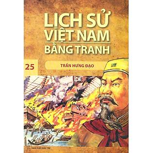 Lịch Sử Việt Nam Bằng Tranh Tập 25: Trần Hưng Đạo (Tái Bản)