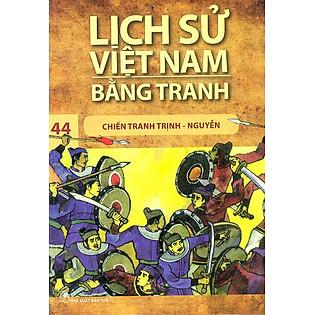 Lịch Sử Việt Nam Bằng Tranh Tập 44: Chiến Tranh Trịnh - Nguyễn
