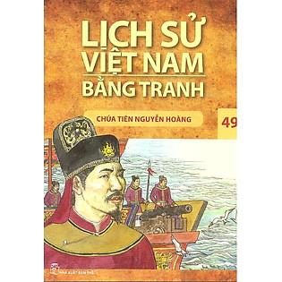 Lịch Sử Việt Nam Bằng Tranh Tập 49: Chúa Tiên Nguyễn Hoàng