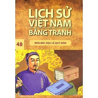 Lịch Sử Việt Nam Bằng Tranh Tập 48: Nhà Bác Học Lê Quý Đôn