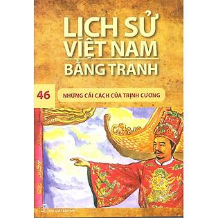 Lịch Sử Việt Nam Bằng Tranh Tập 46: Những Cải Cách Của Trịnh Cương