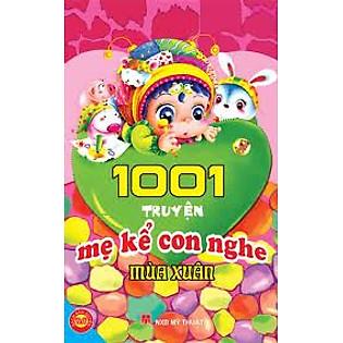 1001 Truyện Mẹ Kể Con Nghe - Mùa Xuân