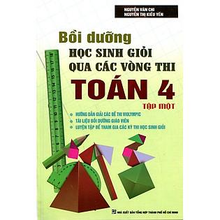 Bồi Dưỡng Học Sinh Giỏi Qua Các Vòng Thi Toán Lớp 4 (Tập 1)