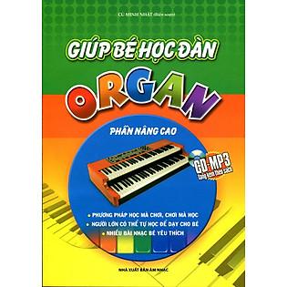 Giúp Bé Học Đàn Organ Phần Nâng Cao (Kèm CD)