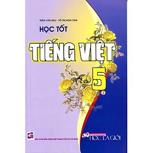 Học Tốt Tiếng Việt Lớp 5 - Tập 2