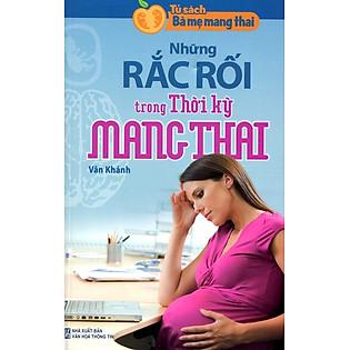 Tủ Sách Bà Mẹ Mang Thai - Những Rắc Rối Trong Thời Kỳ Mang Thai