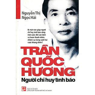Trần Quốc Hương - Người Chỉ Huy Tình Báo
