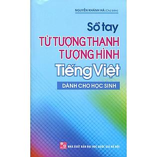 Sổ Tay Từ Tượng Thanh Tượng Hình Tiếng Việt (Dành Cho Học Sinh)
