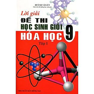 Lời Giải Đề Thi Học Sinh Giỏi Hóa Học Lớp 9 - Tập 1