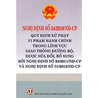 Nghị Định Số 34/2010/NĐ-CP Quy Định Xử Phạt Vi Phạm Hành Chính Trong Lĩnh Vực Giao Thông Đường Bộ