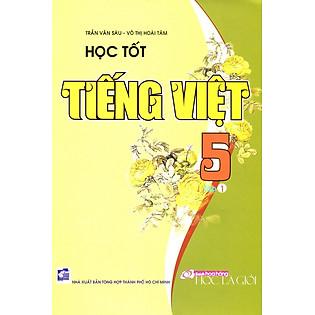 Học Tốt Tiếng Việt Lớp 5 - Tập 1
