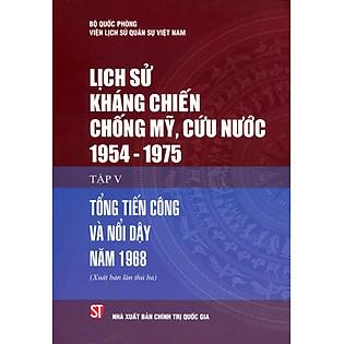 Lịch Sử Kháng Chiến Chống Mỹ Cứu Nước 1954 - 1975 (Tập V) - Bìa Cứng