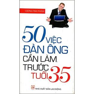 50 Việc Đàn Ông Cần Làm Trước Tuổi 35