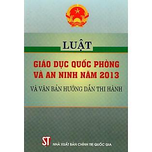 Luật Giáo Dục Quốc Phòng Và An Ninh Năm 2013 Và Văn Bản Hướng Dẫn Thi Hành