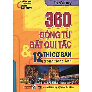 360 Động Từ Bất Quy Tắc & 12 Thì Cơ Bản Trong Tiếng Anh (Tái Bản 2015) (Không CD)