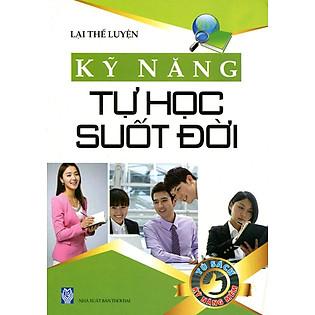Tủ Sách Kỹ Năng Mềm - Kỹ Năng Tự Học Suốt Đời