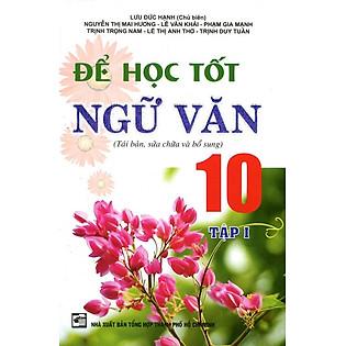 Để Học Tốt Ngữ Văn Lớp 10 (Tập 1)